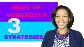 3 Strategies for the Move-Up HomeBuyer!