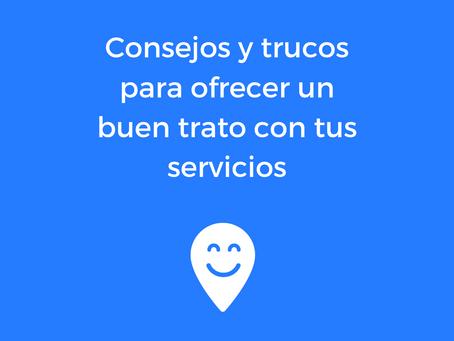 Consejos y trucos para ofrecer un buen trato con tus servicios