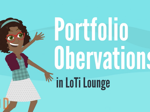 Portfolio Observations in LoTi Lounge