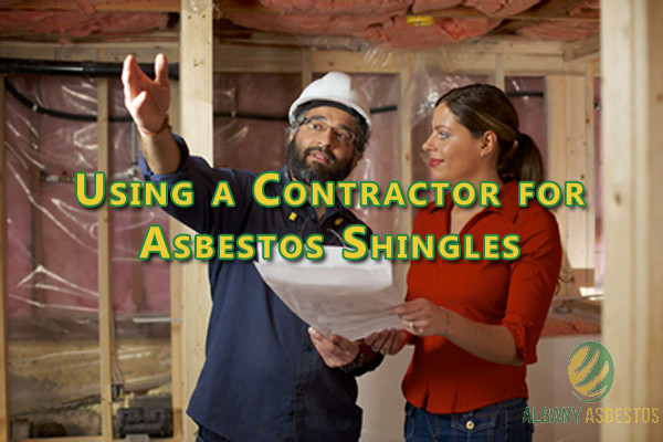 Using a Contractor for Asbestos Shingles.