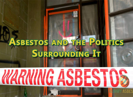 Asbestos and the Politics Surrounding It.