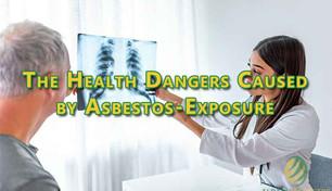 The Health Dangers Caused by Asbestos Exposure.