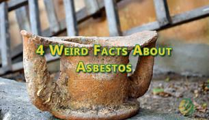 4 Weird Facts About Asbestos.