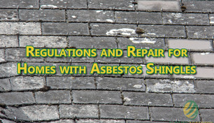 Regulations and Repair for Homes with Asbestos Shingles.
