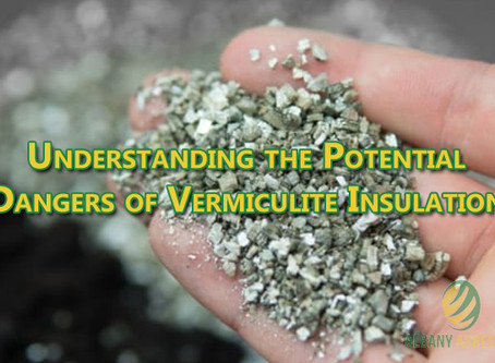 Understanding the Potential Dangers of Vermiculite Insulation.
