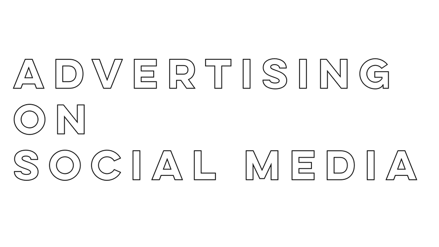 ADVERTISING ON SOCIAL MEDIA