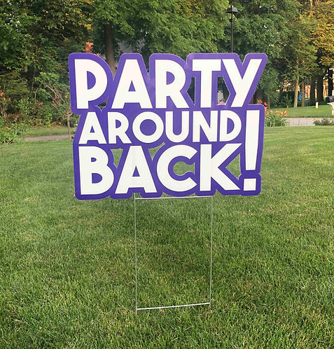 Party Around Back Sign