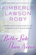 Better Late Than Never (Book 15 of the Curtis Black series)