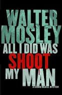 All I Did Was Shoot My Man (Leonid McGill Series, 4)