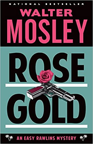 Rose Gold (Easy Rawlins series, 13)
