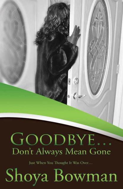 Goodbye Don't Always Mean Gone