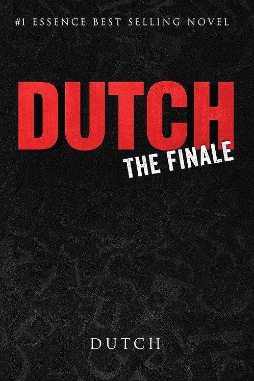 Dutch: The Finale