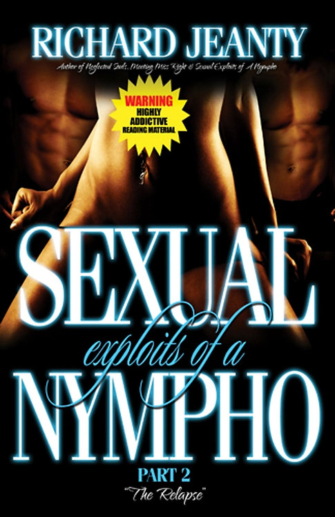 Sexual Exploits of a Nympho II