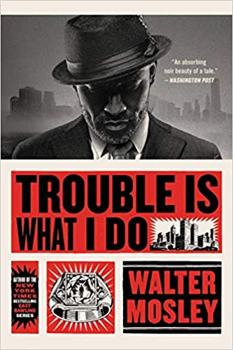 Trouble Is What I Do (Leonid McGill Series, 6)