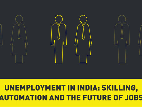 Unemployment in India: Skilling, Automation and the Future of Jobs