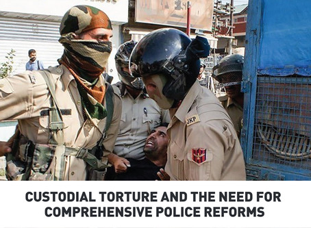 Custodial Torture and the need for Comprehensive Police Reforms