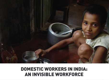 Domestic Workers in India: An Invisible Workforce