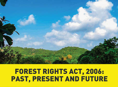 Forest Rights Act, 2006: Past, Present and Future