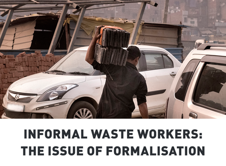 Informal Waste Workers: The Issue of Formalisation