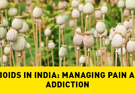 Opioids in India: Managing Pain and Addiction