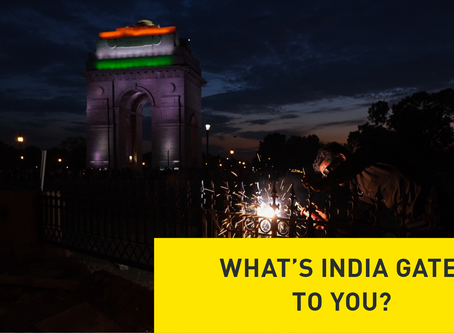 What's India Gate to You?