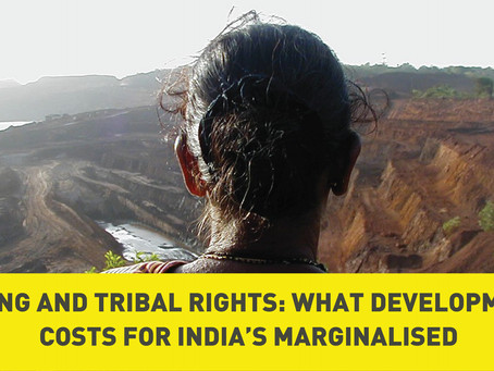 Mining and Tribal Land Rights: What Development Costs for India's Marginalised