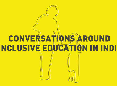 Conversations around Inclusive Education in India