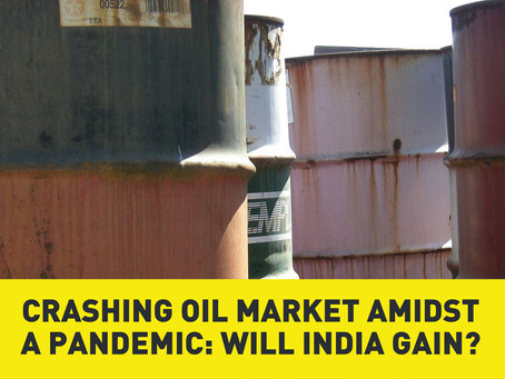 Crashing Oil Market Amidst a Pandemic: Will India Gain?
