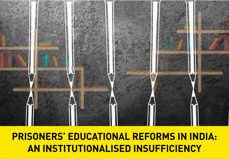 Prisoners' Educational Reforms in India: An Institutionalised Insufficiency