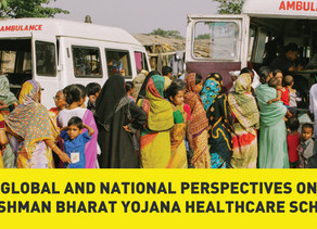 Global and National Perspectives on Ayushman Bharat Yojana Healthcare Scheme