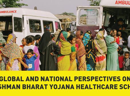 Global and National Perspectives on Ayushman Bharat Yojana Healthcare Scheme