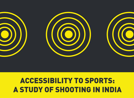 Accessibility to Sports: A Study of Shooting in India