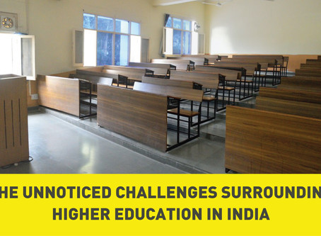 The Unnoticed Challenges Surrounding Higher Education in India