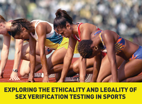 Exploring the Ethicality and Legality of Sex Verification Testing in Sports