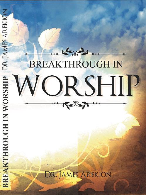 Breakthrough in Worship