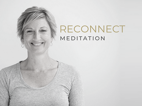 RECONNECT  |   Meditation eCourse - COMING SOON