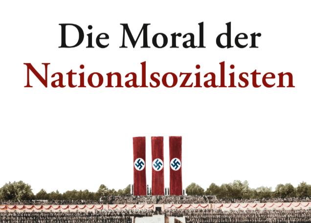Lothar Fritze Die Moral Der Nationalsozialisten Ein Unveroffentlichtes Gesprach