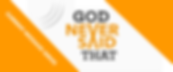 God Never Said That - Web Banner.png