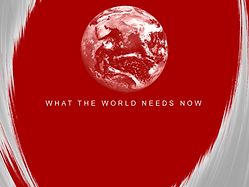 WHAT THE WORLD NEEDS NOW - Title Slide.p