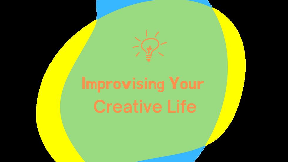 Improvising Your Creative Life