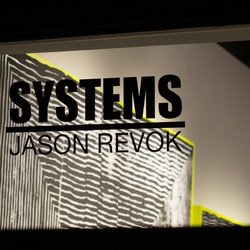"Jason REVOK ""Systems"""