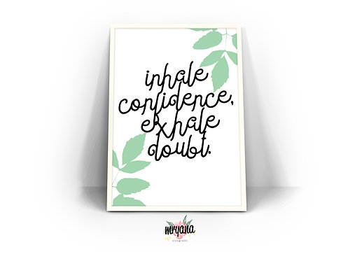 Inhale Confidence, Exhale Doubt Digital
