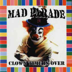 """Mad Parade """"Clown Time Is Over"""" CD"""