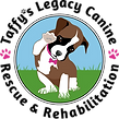 Taffy's Legacy Canine Rescue & Rehabilitation