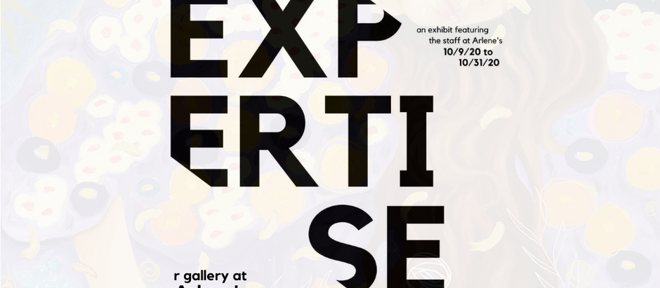 Expertise: A Group Show featuring the Staff at Arlene's Artist Materials