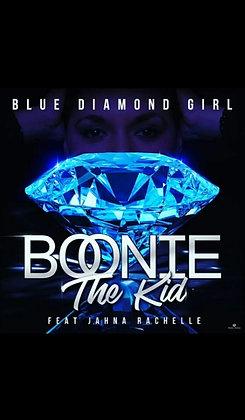 """""""Blue Diamond Girl"""" by Boonie The Kid ft. Jahna Rachelle (Clean)"""