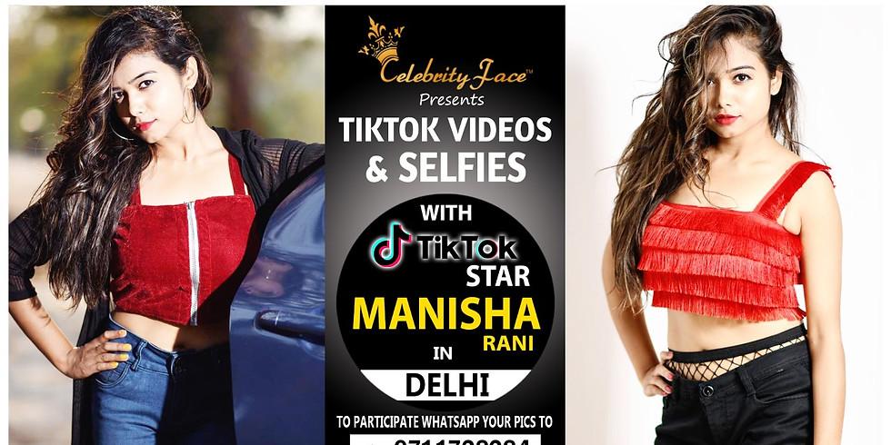 Meet Top Tik Tok Star Manisha Rani in Delhi on 23th February