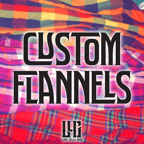 Custom Flannels