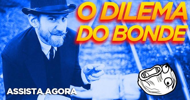 O DILEMA DO BONDE