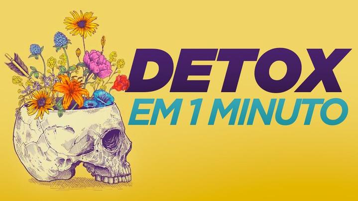 DETOX EM 1 MINUTO